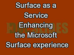 Surface as a Service Enhancing the Microsoft Surface experience