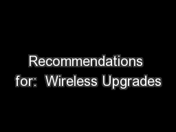 Recommendations for:  Wireless Upgrades