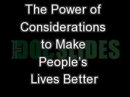 The Power of Considerations to Make People's Lives Better PowerPoint PPT Presentation