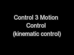 Control 3 Motion Control (kinematic control)