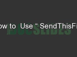"""How to  Use """" SendThisFile"""