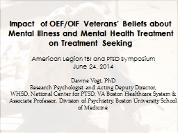 Impact of OEF/OIF Veterans' Beliefs about Mental Illness and Mental Health Treatment on Treatment