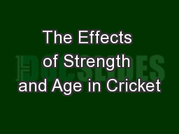 The Effects of Strength and Age in Cricket PowerPoint PPT Presentation