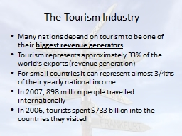 The Tourism Industry Many nations depend on tourism to be one of their