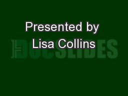Presented by Lisa Collins