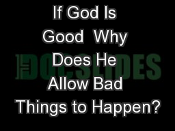 If God Is Good  Why Does He Allow Bad Things to Happen?