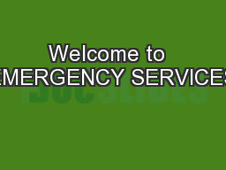 Welcome to  EMERGENCY SERVICES