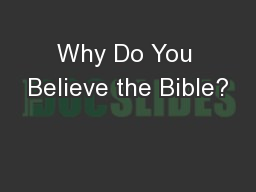 Why Do You Believe the Bible? PowerPoint PPT Presentation