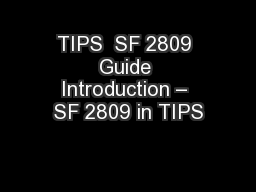 TIPS  SF 2809 Guide Introduction – SF 2809 in TIPS