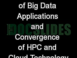 Classification of Big Data Applications and Convergence of HPC and Cloud Technology