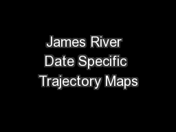 James River  Date Specific Trajectory Maps