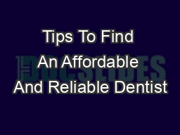 Tips To Find An Affordable And Reliable Dentist