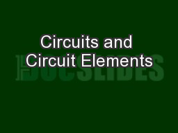 Circuits and Circuit Elements PowerPoint PPT Presentation