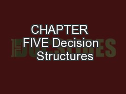 CHAPTER  FIVE Decision  Structures PowerPoint PPT Presentation