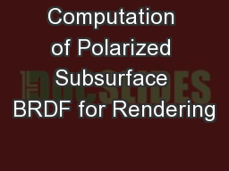 Computation of Polarized Subsurface BRDF for Rendering