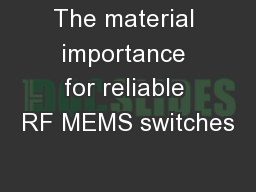 The material importance for reliable RF MEMS switches