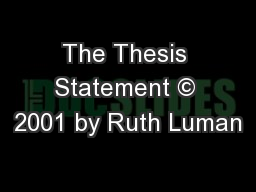 The Thesis Statement � 2001 by Ruth Luman