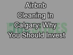 Airbnb Cleaning in Calgary: Why You Should Invest