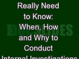 When You Really Need to Know: When, How and Why to Conduct Internal Investigations