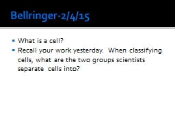 Bellringer-2/4/15 What is a cell? PowerPoint PPT Presentation