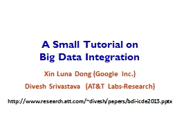 A Small Tutorial on  Big Data Integration PowerPoint PPT Presentation