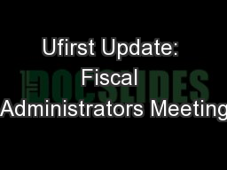 Ufirst Update: Fiscal Administrators Meeting