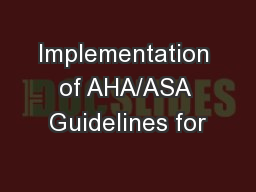 Implementation of AHA/ASA Guidelines for