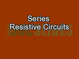 Series Resistive Circuits PowerPoint PPT Presentation