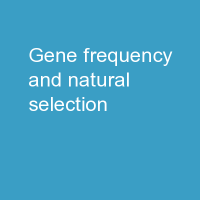 Gene Frequency and  Natural Selection PowerPoint PPT Presentation