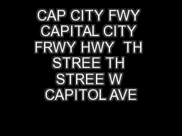 CAP CITY FWY CAPITAL CITY FRWY HWY  TH STREE TH STREE W CAPITOL AVE