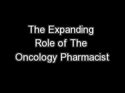 The Expanding Role of The Oncology Pharmacist
