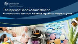 An introduction to the work of Australia's regulator of therapeutic goods