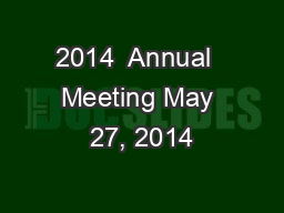 2014  Annual  Meeting May 27, 2014 PowerPoint PPT Presentation