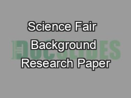 Science Fair  Background Research Paper