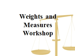 Weights and Measures Workshop