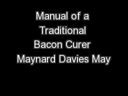 Manual of a Traditional Bacon Curer Maynard Davies May PowerPoint PPT Presentation