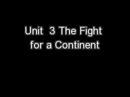 Unit  3 The Fight for a Continent