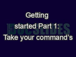 Getting started Part 1: Take your command's PowerPoint PPT Presentation