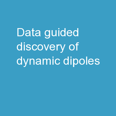 Data Guided Discovery of Dynamic Dipoles