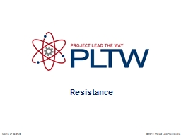 Resistance © 2011 Project Lead The Way, Inc.