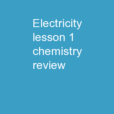 Electricity  Lesson 1  Chemistry review
