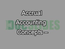 Accrual Accounting  Concepts – PowerPoint Presentation, PPT - DocSlides