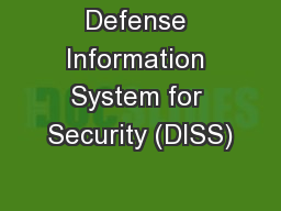 Defense Information System for Security (DISS) PowerPoint PPT Presentation