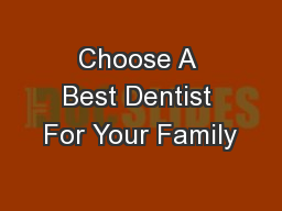 Choose A Best Dentist For Your Family