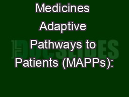Medicines Adaptive Pathways to Patients (MAPPs):