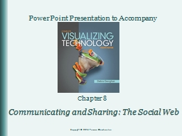 Chapter 8 Communicating and Sharing: The Social Web