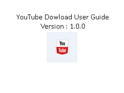 YouTube  Dowload  User Guide