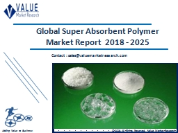 Super Absorbent Polymer Market 2018 | Global Opportunities and Forecast by 2025 PowerPoint Presentation, PPT - DocSlides