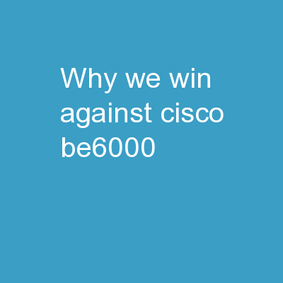 Why we win against Cisco BE6000
