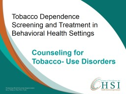 Tobacco Dependence Screening and Treatment in Behavioral Health Settings